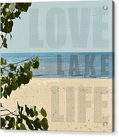 Acrylic Print featuring the photograph Love Lake Life by Michelle Calkins