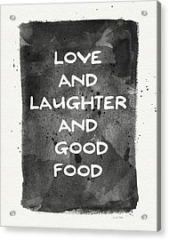 Love Laughter And Good Food- Art By Linda Woods Acrylic Print by Linda Woods