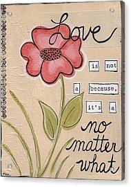 Love No Matter What Acrylic Print