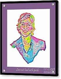 Love Out Loud With Pride Acrylic Print