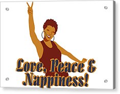 Love Peace And Nappiness Acrylic Print