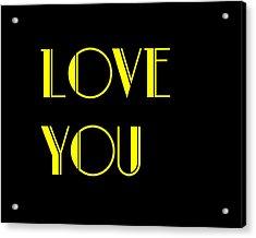 Love You Acrylic Print by Jan Keteleer