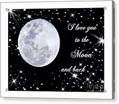 Love You To The Moon And Back Acrylic Print by Michelle Frizzell-Thompson
