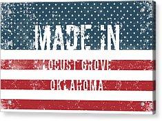 Made In Locust Grove, Oklahoma Acrylic Print