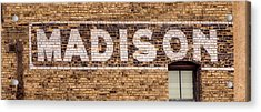 Madison Sign- Madison, Wi Acrylic Print by Steven Ralser