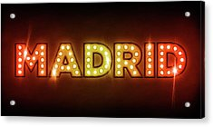 Madrid In Lights Acrylic Print by Michael Tompsett