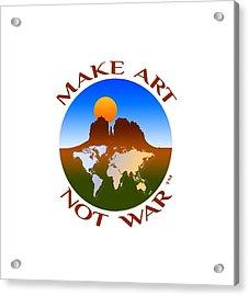 Make Art Not War Logo Acrylic Print