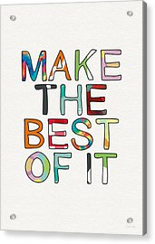 Make The Best Of It Multicolor- Art By Linda Woods Acrylic Print by Linda Woods