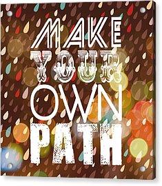 Make Your Own Path Acrylic Print