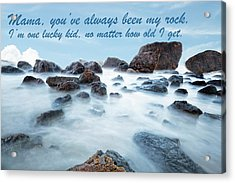 Mama, You've Always Been My Rock - Mother's Day Card Acrylic Print