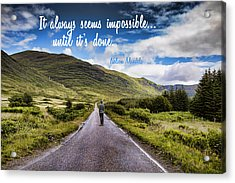 Man On Long Winding Country Road Quote Impossible Until Done Acrylic Print