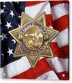 Marin County Sheriff Department - Deputy Sheriff Badge Over American Flag Acrylic Print by Serge Averbukh