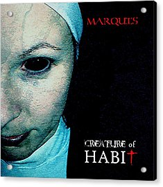 Marquis - Creature Of Habit Acrylic Print