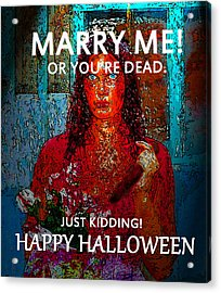 Marry Me And Have A Happy Halloween Acrylic Print