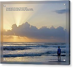 Acrylic Print featuring the photograph Matthew 28 5-6a by Dawn Currie