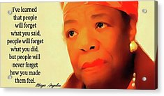 Maya Angelou Quote Acrylic Print by Dan Sproul