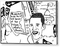 Maze Cartoon Of Obama On Building Ground Zero Mosque And Jerusalem Acrylic Print by Yonatan Frimer Maze Artist
