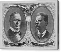 Mckinley And Roosevelt Election Poster Acrylic Print by War Is Hell Store