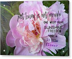 Melissa's Flower Quote Acrylic Print by JAMART Photography