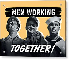 Men Working Together -- Ww2 Poster Acrylic Print