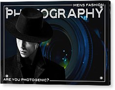 Mens Fashion Photography Are You Photogenic Acrylic Print