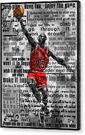 Michael Air Jordan Motivational Inspirational Independent Quotes 2 Acrylic Print by Diana Van