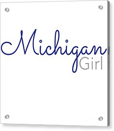 Michigan Girl Acrylic Print