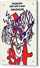 Migraine Acrylic Print by Diane E Berry