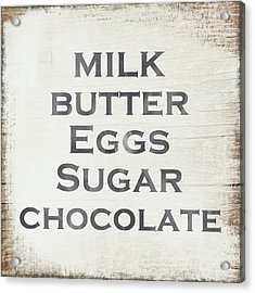 Milk Butter Eggs Chocolate Sign- Art By Linda Woods Acrylic Print by Linda Woods