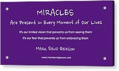 Miracles Acrylic Print by Mark David Gerson