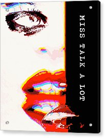 Miss Talk A Lot Acrylic Print by ISAW Gallery