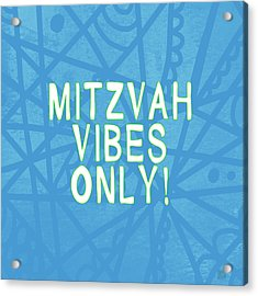 Mitzvah Vibes Only Blue Print- Art By Linda Woods Acrylic Print by Linda Woods