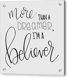 More Than A Dreamer Acrylic Print by Nancy Ingersoll