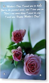Acrylic Print featuring the photograph Mother's Day Card 1 by Michael Cummings