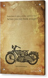 Motorcycle Quote. Sometimes It Takes A Whole Tank Acrylic Print
