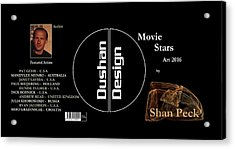 Movie Stars Art 2016 Acrylic Print by Shan Peck