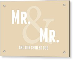 Mr And Mr And Dog- Sand Acrylic Print by Linda Woods