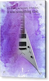 Dr House Inspirational Quote And Electric Guitar Purple Vintage Poster For Musicians And Trekkers Acrylic Print by Pablo Franchi