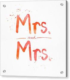 Mrs And Mrs Acrylic Print