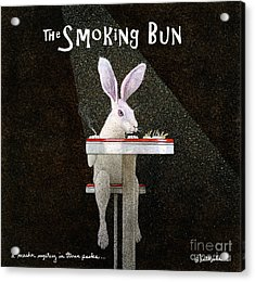 Acrylic Print featuring the painting Murder Mystery In Three Packs... The Smoking Bun... by Will Bullas