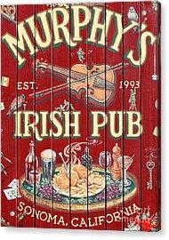 Murphy's Irish Pub - Sonoma California - 5d19290 Acrylic Print