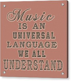 Music Is An Universal Language Typography Acrylic Print by Georgeta Blanaru
