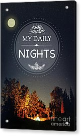 My Daily Nights Acrylic Print