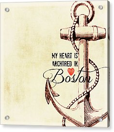 My Heart Is Anchored In Boston Vintage Acrylic Print