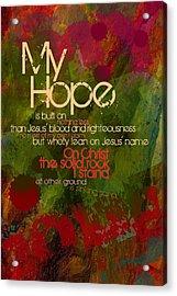 My Hope Acrylic Print