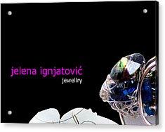 My Jewelry   Acrylic Print by Jelena Ignjatovic