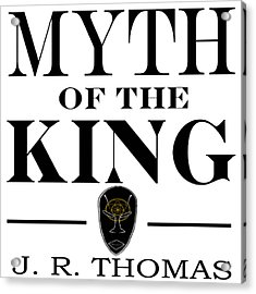 Acrylic Print featuring the digital art Myth Of The King Cover by Jayvon Thomas