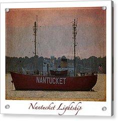 Nantucket Lightship  Acrylic Print by Lori Whalen