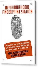 Neighborhood Fingerprint Station Acrylic Print by War Is Hell Store