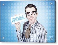 Nerd Businessman Holding Goal Sign Board  Acrylic Print by Jorgo Photography - Wall Art Gallery